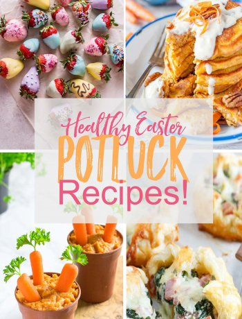 12 Healthy Easter Brunch Potluck Recipes!