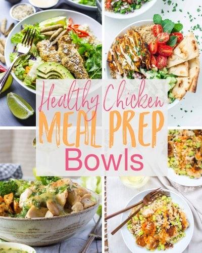 12 Healthy Chicken Meal Prep Bowl Ideas!