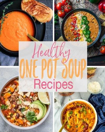 12 One-Pot Healthy Seasonal Soup Ideas