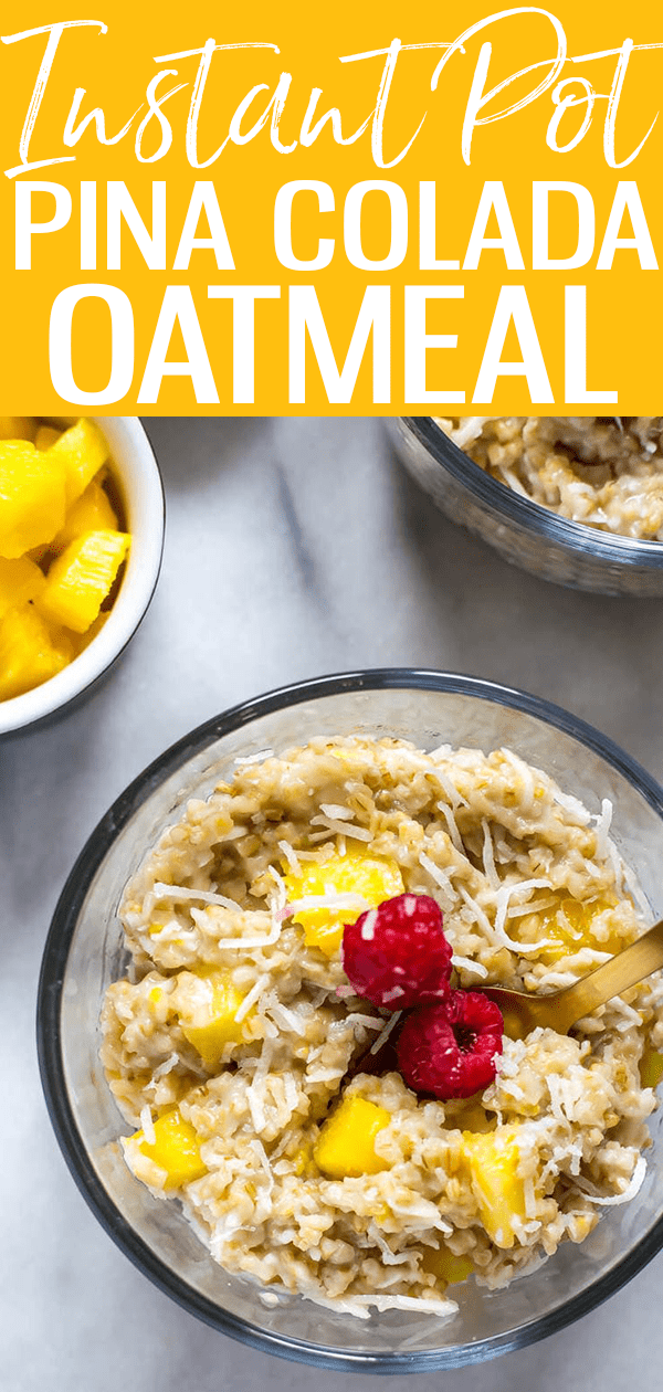 These Pina Colada Instant Pot Steel Cut Oats are a delicious, healthy tropical-inspired breakfast idea made in one pot for little clean up!#PinaColada #SteelCutOats