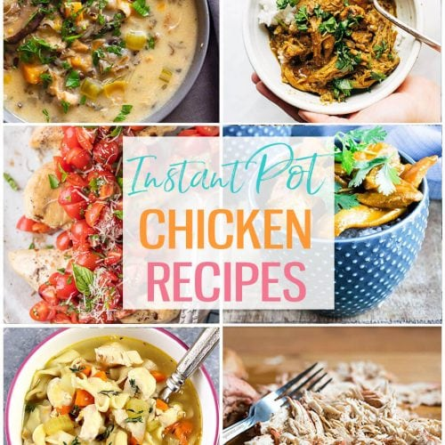 titled photo collage of Instant Pot chicken recipes