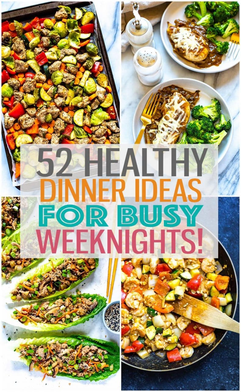 These 52 Healthy, Quick & Easy Dinner Ideas for Busy Weeknights will show you how to cook quickly and efficiently while still eating clean - learn these strategies to get dinner on the table FAST! #dinnerideas #healthydinners