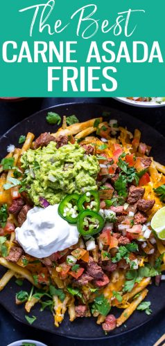 The Best Carne Asada Fries are topped with cheddar cheese, Mexican-spiced steak, pico de gallo, homemade guacamole, jalapenos and sour cream - they are the ultimate weekend food and are relatively healthy to boot! #carneasadafries #loadedfries