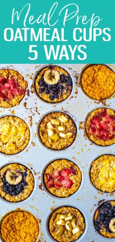 These Meal Prep Baked Oatmeal Cups are the perfect grab and go breakfast for busy mornings - choose from 5 different variations with this recipe, from mango coconut to apple cinnamon! #oatmealcups #mealprep #breakfast