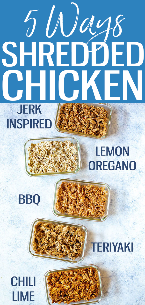 These Shredded Chicken Recipes are perfect for meal prep - I'm giving you 5 flavor combos to try, plus how to use it in recipes! #shreddedchicken #mealprep
